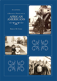 A Historical Perspective of African AmericansEdited by Bridget R. Cooks