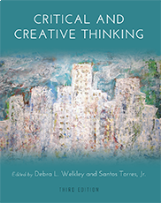 Critical and Creative Thinking Debra L. Welkley and Santos Torres Jr.
