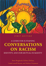 A Guide for Sustaining Conversations on Racism, Identity, and our Mutual HumanitySteve Burghardt