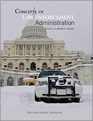 Concepts of Law Enforcement Administration (Revised First Edition)John Foust