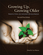 Growing Up, Growing Older: Perspectives on Lifespan Development (Revised First Edition)Lara Mayeux