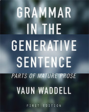 Grammar in the Generative SentenceVaun Waddell