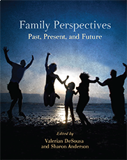 Family PerspectivesEdited by Valerian DeSousa and Sharon Anderson