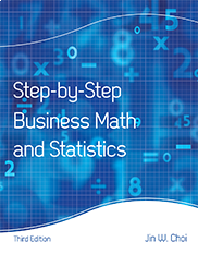 Step-by-Step Business Math and StatisticsBy Jin W. Choi