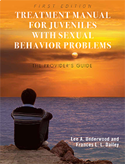 Treatment Manual for Juveniles with Sexual Behavior ProblemsLee A. Underwood and Frances L. Dailey
