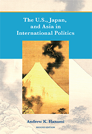 The U.S., Japan, and Asia in International Politics (Second Edition)Andrew Hanami