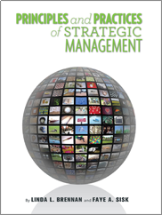 Principles and Practices of Strategic ManagementLinda L. Brennan and Faye A. Sisk