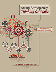 Acting Strategically, Thinking Critically: A Casebook for Business StudentsMichael Merenda
