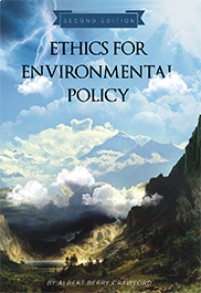 Ethics for Environmental PolicyAlbert Berry Crawford