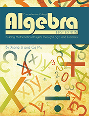 Comprehensive College Algebra: Building Mathematical Insights Through Logic and ExercisesGe Mu and Xiang Ji