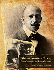AFRICAN AMERICAN HISTORY:  FROM COLONIZATION TO PAN AFRICANISMEdited by Ronald Goodwin