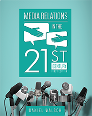 Media Relations in the 21st CenturyDaniel Walsch
