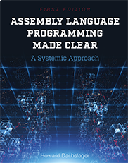 Assembly Language Programming Made ClearHoward Dachslager