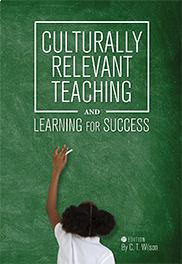 Culturally Relevant Teaching and Learning for SuccessChevella Wilson