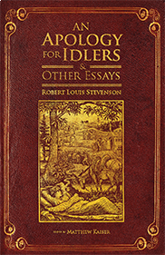 an apology for idlers and other essays an apology for idlers and other essaysmatthew kaiser