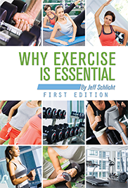 Why Exercise is EssentialJeff Schlicht