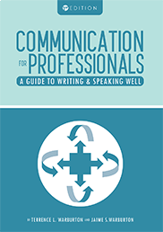 Communication for ProfessionalsTerrence L. Warburton and Jaime S. Warburton