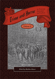 Crime and Horror in Victorian Literature and Culture, Volume I Matthew Kaiser