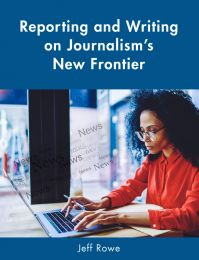 Reporting and Writing on Journalism's New Frontier